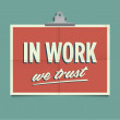 In work we trust, folded poster. Retro vintage vector design. — Vettoriali Stock