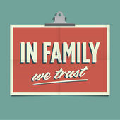 In family we trust, folded poster. Retro vintage vector design. — Stock Vector