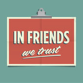 In friends we trust, folded poster. Retro vintage vector design. — Stock Vector