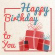 Retro happy birthday to you with gifts. Vector illustration. — Stock Vector