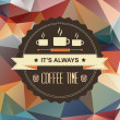 Poster It's always coffee time.Typography.Vector illustration. — Stock Photo #29004719