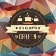 Poster It's always coffee time.Typography.Vector illustration. — Stock Photo