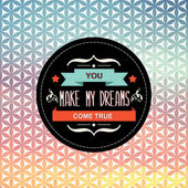 Summer poster You make my dreams come true.Typography.Vector ill — Stock Photo