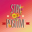 Poster Stay positive.Typography .Vector illustration. — Stock Vector