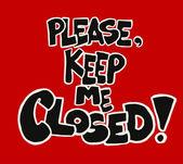 Por favor mantenme cerrado — Vector de stock