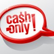 Cash only speech bubble. - Stock Vector