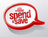 Spend and save speech bubble. — Stock Vector