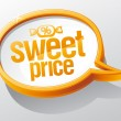 Sweet price speech bubble — Stock Vector