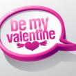 Stock Vector: Be My Valentine glass speech bubble.