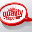 Quality of superior speech bubble. — Stock Vector