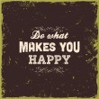 Постер, плакат: Do what makes you happy