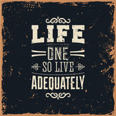 """Life one so live adequately"" — Stock Vector"