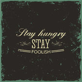 """Stay hungry stay foolish"" — Stock Vector"