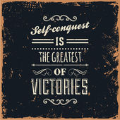 Self-conquest is the greatest of victories — Stock Vector