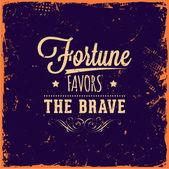 """""""fortune favorise le brave"""" — Vecteur"""