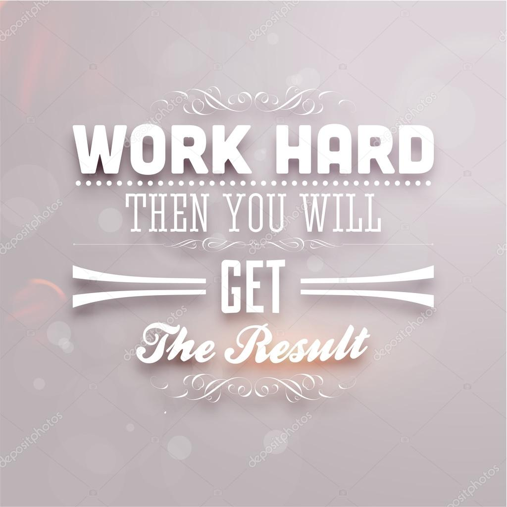 work hard then you will get the result stock vector copy ozerina work hard then you will get the result stock illustration