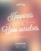 Happiness depends upon ourselves. — Stock Vector