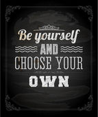 """""""Be yourself and choose your own"""" — Stock Vector"""