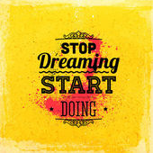 """Stop dreaming start doing"" — Stock Vector"