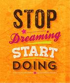 """""""Stop dreaming start doing"""" — Stock Vector"""