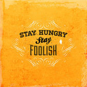 """""""Stay hungry. Stay foolish."""" — Stock Vector"""