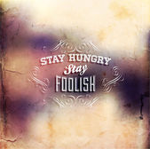 """Stay hungry. Stay foolish."" — Stock Vector"