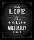 """Life one so live adequately"" — Vector de stock"