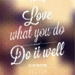 Love what you do. Do it well. — Stock Vector #43370521