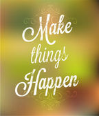 Make things happen. Lettering. — Stock Vector