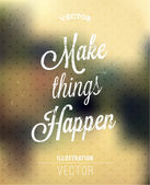 Make things happen. — Stock Vector