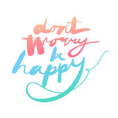 """Don't worry be happy"" expression hand lettering — Stock Vector"