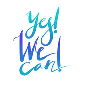 """""""Yes! We can!"""" expression hand lettering — Stock Vector"""