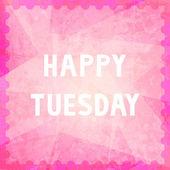 Happy Tuesday7 — Stock Photo