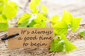 Label with Its Alwaya a Good Time to Begin — Stock Photo