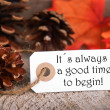 Autumn Label with Saying Its Always a Good Time to Begin — Stock Photo