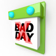 Bad Day - Disappointment and Dread Wall Calendar — Stock Photo #25581869