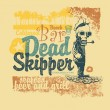 "Retro ""Dead skipper"" design for bar sign board or T-shirt — Stock Vector"