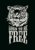 """Retro design """"Born To Be Free"""" for poster or t-shirt print with tiger head — Stock Vector"""