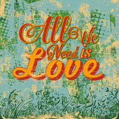 "Retro design ""All We Need is Love"". — Stockvector"