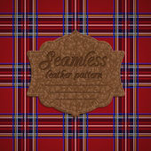 Seamless tartan pattern and label with seamless leather texture — Stock Vector