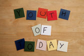 YOUTH OF TODAY sign for Education, Editorial, Social Issues — Stock Photo