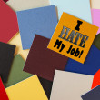 I Hate My Job! For Business, Teaching, Office & Workers everywhere! — Foto Stock