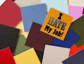 I Hate My Job! For Business, Teaching, Office & Workers everywhere! — Zdjęcie stockowe