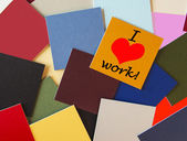 I Love Work! - business office post its - fun sign in letters. — Stock Photo