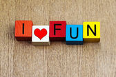 I Love Fun - lifestyle or business sign — Stock Photo