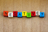 Negative ...? Sign for business challenge, skills and attitude. — Stock Photo