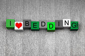 I Love Bedding - fun sign series for planting seed, gardening an — Foto de Stock
