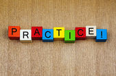 Practice ...! Sign for accomplishment and success in skills and — Stock Photo