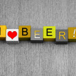 Stock Photo: I Love Beer, sign series for alcohol, beer and ale.