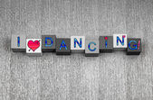 I Love Dancing, sign series for dance, celebration and party. — Stock Photo